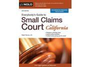 Everybody's Guide to Small Claims Court in California Everybody's Guide to Small Claims Court. California Edition 20 9SIV0UN4G32444
