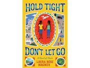 Hold Tight, Don't Let Go