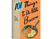 101 Things to Do With Bacon 101 Things to Do SPI 9SIA9UT3XU1238