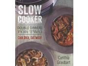 Slow Cooker Double Dinners for Two Slow Cooking for Two