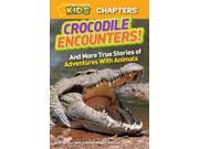 Crocodile Encounters! National Geographic Kids Chapters