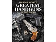 Massad Ayoob's Greatest Handguns of the World Ayoob, Massad