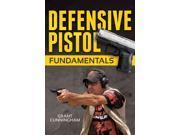 Defensive Pistol Fundamentals Cunningham, Grant
