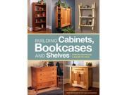 Building Cabinets, Bookcases and Shelves Popular Woodworking