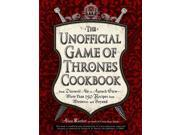 The Unofficial Game of Thrones Cookbook 9SIAA9C3WV2475