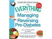The Everything Guide to Managing and Reversing Pre-Diabetes Everything Series 2