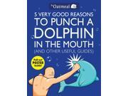 5 Very Good Reasons to Punch a Dolphin in the Mouth (And Other Useful Guides) PAP/PSTR