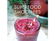 Superfood Smoothies Morris, Julie/ Brazier, Brendan (Foreward By)
