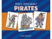 Pirates Pencil, Paper, Draw! Harpster, Steve