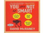 You Are Not So Smart Unabridged 9SIA9UT3Y65131