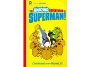Creatures from Planet X! The Amazing Adventures of Superman! 9SIAA9C3WN9391