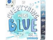 If Everything Were Blue BRDBK Eliot, Hannah/ Lalalimola (Illustrator)