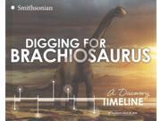 Digging for Brachiosaurus Dinosaur Discovery Timelines Holtz, Thomas R., Jr., Ph.D.