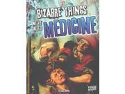 Bizarre Things We've Called Medicine Edge Books