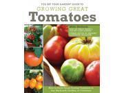 You Bet Your Garden Guide to Growing Great Tomatoes 3 9SIA9UT3YA3719