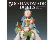 500 Handmade Dolls Shrader, Valerie Van Arsdale (Editor)