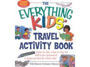 The Everything Kids' Travel Activity Book Everything Kids Series 9SIA9UT3YS1420