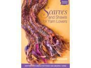 Scarves and Shawls for Yarn Lovers Hammett, Carri