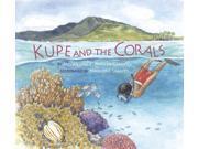 Kupe and the Corals Padilla-gamino, Jacqueline L./ Leggitt, Marjorie (Illustrator)