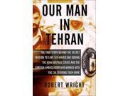 Our Man in Tehran Reprint 9SIA9UT3YF9621