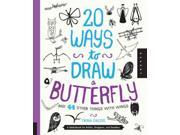 20 Ways to Draw a Butterfly and 44 Other Things With Wings 20 Ways