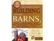 The Complete Guide to Building Classic Barns, Fences, Storage Sheds, Animal Pens, Outbuildings, Greenhouses, Farm Equipment, & Tools Back to Basics: Building PAP/CDR Atlantic Publishing Group, Inc. (C