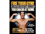 Fire Your Gym! 1 Petranek, Andy/ Wallack, Roy M.