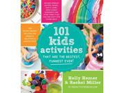 101 Kids Activities That Are the Bestest, Funnest Ever! Homer, Holly/ Miller, Rachel