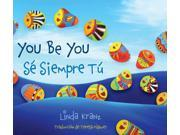 You Be You / Se Siempre Tu Bilingual Kranz, Linda/ Mlawer, Teresa (Translator)