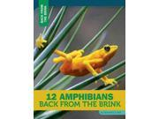 12 Amphibians Back From The Brink Back From The Brink