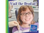 Visit the Dentist!