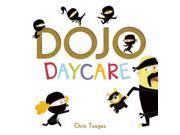 Dojo Daycare Tougas, Chris (Illustrator)