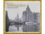 Milwaukee Then & Now Then & Now