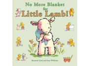 No More Blanket for Little Lamb! Reprint Ford, Bernette/ Williams, Sam (Illustrator)