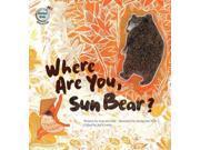Where Are You, Sun Bear? Global Kids: Malaysia Choi, Eun-mi/ Noh, Seong-bin (Illustrator)/ Cowley, Joy (Editor)