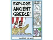 Explore Ancient Greece! Explore Your World Vleet, Carmella Van/ Kim, Alex (Illustrator)