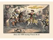 Buyenlarge 06723-3P2030 Henry the VIII Meeting Francis the First 20x30 poster