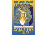 Buyenlarge 20811-2P2030 He who pays the Piper calls the tune 20x30 poster