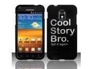 BJ For Samsung Epic Touch 4G D710 Galaxy S2 - Rubberized Design Cover - Cool Story Bro Design