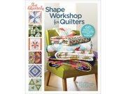 Lark Books-Shape Workshop For Quilters
