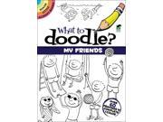 Dover Publications-What To Doodle? My Friends