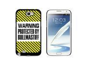 Warning Protected By Bullmastiff - Snap On Hard Protective Case for Samsung Galaxy Note II 2 - Black