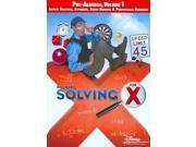 SOLVING FOR X:PRE ALGEBRA VOL 1