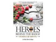 HEROES BEHIND THE BADGE:SACRIFICE & S 9SIAA765861219