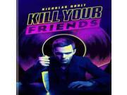 KILL YOUR FRIENDS 9SIAA765843255