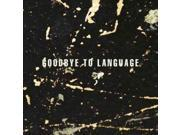 GOODBYE TO LANGUAGE 9SIA17P4XD4381