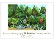 Series: LibraryArtist: Rudyard KiplingPeriod: Source country: USASource Year: 2005Gardens are not made by saying Oh how beautiful, and sitting in the shade