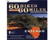 60 Hikes Within 60 Miles: Chicago: Including Aurora, Northwest Indiana, and Waukegan - Menasha Ridge Press