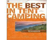 The Best in Tent Camping: Tennessee: A Guide for Car Campers Who Hate RVs, Concrete Slabs, and Loud Portable Stereos (Be