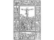 Crucifixion Of Christ Nwoodcut Italian 16Th Century Poster Print by  (18 x 24) 9SIA1S75RD7051